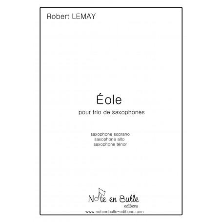 Robert Lemay Eole (for  3 saxophones) - pdf