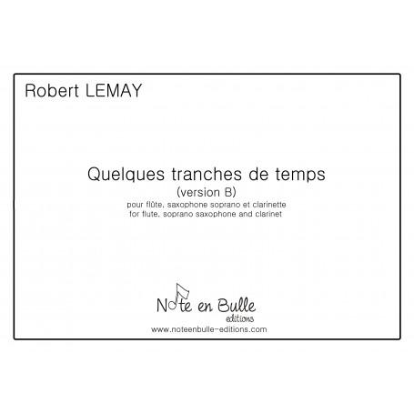 Robert Lemay Quelques tranches de temps (Version B) - pdf