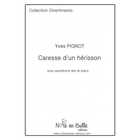 Yves Pignot Caresse d'un hérisson- Version Papier